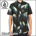 volcom ボルコム シャツ メンズ 【Maui Palm 】半そで VOLCOM ヴォルコム 【あす楽_年中無休】【メール便不可】