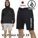 volcom ボルコム ショートパンツ V.S Fleece Short 19 メンズ japan limited A10118JA 【返品種別SALE】