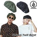 volcom ボルコム ベレー帽 Volcom Twill Beret ユニセックス japan E55119JA 【返品種別OUTLET】
