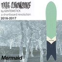 16-17 THE SNOWSURF (ザ スノーサーフ ) スノーボード【Mermaid 】SNOWBOARD スノボー 板 入荷済み