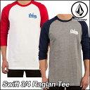 VOLCOM ボルコム tシャツ 七分丈 ロンT メンズ 【Swift 3/4 Raglan Tee 】長そで 【メール便不可】