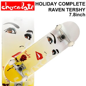 CHOCOLATE チョコレート スケートボード コンプリート HOLIDAY COMPLETES RAVEN TERSHY レイヴン・ターシー [CH-113] 完成品 スケボー SKATE BOARD COMPLETE【あす楽対応】