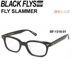 ブラックフライ サングラス [BF-1318-01] FLY SLAMMER フライスラマー PHOTOCHROMIC LENS 調光レンズ BLACK FLYS ジャパンフィット