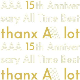 AAA 15th Anniversary All Time Best -thanx AAA lot-(初回生産限定盤) 【中古】【邦楽CD】【鈴鹿 併売品】【015-200323-02BS】