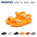 BIRKENSTOCK ビルケンシュトック KID'S RIO EVA キッズ リオ EVA ストラップサンダル 「キッズ」 アウトドア フェス …
