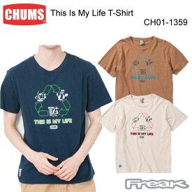 CHUMS チャムス CH01-1359<This Is My Life T-Shirt ディスイズマイライフTシャツ>※取り寄せ品