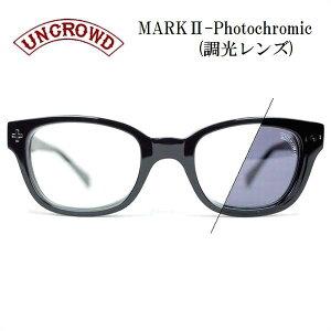UNCROWD/アンクラウド MARK-II/サングラス UC-006 ・BLK-CLR(調光レンズ)