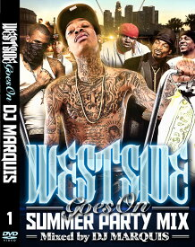 DJ MARQUIS / WEST SIDE GOES ON -SUMMER PARTY MIX-