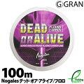 グラン(GRAN)ノガレスデッド-オア-アライブフロロカーボン100m