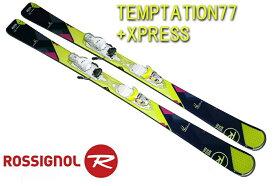 '17ロシニョールROSSIGNOL女性用スキー「TEMPTATIONテンプテーション77」+金具XPRESS