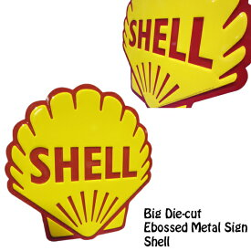 アメリカ製 Made in U.S.A BIG ダイカット エンボスメタルサイン SHELL 看板 シェルオイル インテリア ガレージグッズ