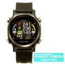 EAGLE VISION watch ACE EV-933GPS ゴルフナビ イーグルビジョン ウォッチエース 距離計測器 ゴルフ 距離測定器 ナビ …