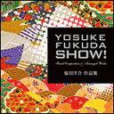 CD YOSUKE FUKUDA SHOW ! 福田洋介作品集