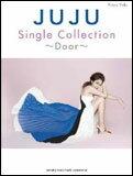 楽譜 JUJU/Single Collection〜Door〜(ピアノ・ソロ)