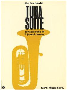 楽譜 グールド/チューバ組曲(50457340/チューバ・ソロとホルン3重奏/輸入楽譜(T))