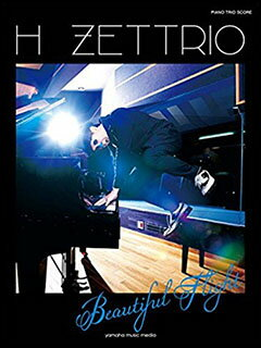 楽譜 H ZETTRIO/Beautiful Flight(ピアノトリオスコア (Piano/Doble Bass/Drums)
