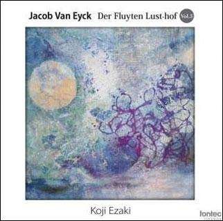 CD ヤコブ・ファン・エイク/笛の楽園 Vol.3(リコーダー独奏:江崎浩司)