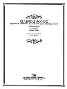 楽譜 カプッツィ/クラシカル・ロンド 【Euphonium(ヘ音)&Piano】(【894360】/083-3988-38/ユーフォニウム(ヘ音)&ピアノ/輸入楽譜(T))