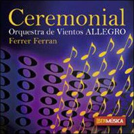 CD セレモニアル 〜フェレール・フェラン作品集(【215809】/IM001-3/演奏:オルケスタ・デ・ビエントス「アレグロ」/輸入CD(T))