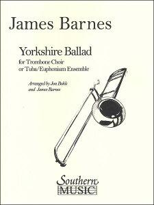楽譜 バーンズ/ヨークシャー・バラード(【4794】/03776107/トロンボーン7重奏 (トロンボーンx6&バス・トロンボーン) 又は バリ・チューバ7重奏 (ユーフォニアムx4&チューバx3)/輸入楽譜