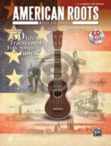 [楽譜] ウクレレのためのアメリカン・ルーツ・ミュージック《輸入ウクレレ楽譜》【10,000円以上送料無料】(American Roots Music for Ukulele)《輸入楽譜》