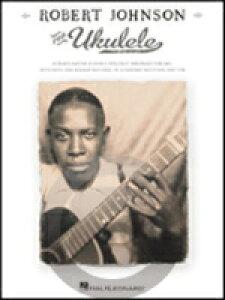 [楽譜] ロバート・ジョンソン/ウクレレ曲集《輸入ウクレレ楽譜》【10,000円以上送料無料】(Robert Johnson for Ukulele)《輸入楽譜》