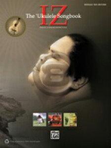 [楽譜] イズ/ウクレレ曲集《輸入ウクレレ楽譜》【10,000円以上送料無料】(Iz: The Ukulele Songbook)《輸入楽譜》