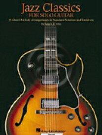 [楽譜] ジャズ・クラシック・フォー・ソロ・ギター(35曲収録)【10,000円以上送料無料】(Jazz Classics for Solo Guitar)《輸入楽譜》