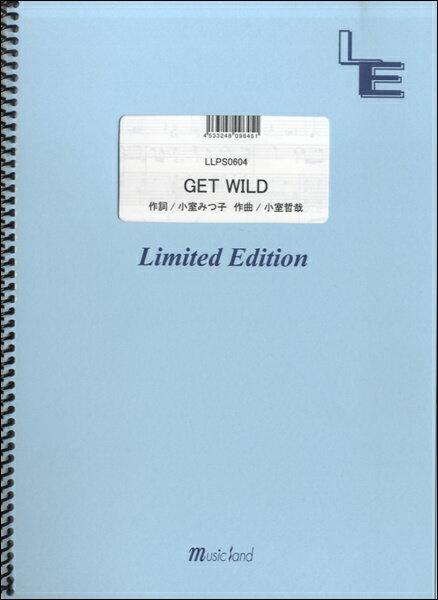 [楽譜] LLPS0604ピアノソロ GET WILD/TM NETWORK【5,000円以上送料無料】(LLPS0604ピアノソロゲトワイルドティーエムネットワーク)