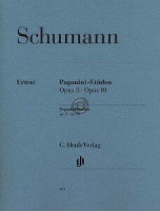 [楽譜] R.シューマン/パガニーニの奇想曲による練習曲 Op.3 & Op.10 (原典版/ヘンレ社)《輸入...【10,000円以上送料無料】(Paganini Studies op. 3 and op. 10)《輸入楽譜》