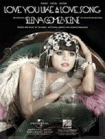 [楽譜] セレーナ・ゴメス&ザ・シーン/ラブ・ユー・ライク・ア・ラブ・ソング《輸入ピアノ楽譜》【10,000円以上送料無料】(Selena Gomez & The Scene/Love You like a Love Song)《輸入楽譜》