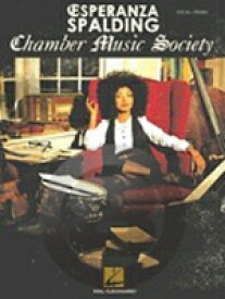 [楽譜] エスペランサ・スポルディング/チェンバー・ミュージック・ソサエティ《輸入ピアノ楽譜》【10,000円以上送料無料】(Esperanza Spalding Chamber Music Society)《輸入楽譜》