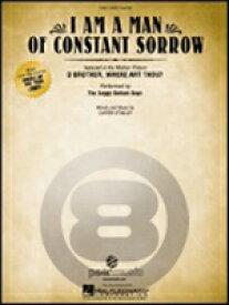 [楽譜] ザ・ソギー・ボトム・ボーイズ/映画「オー・ブラザー!」より アイ・アム・ア・マン・オブ・コンスタント...【10,000円以上送料無料】(Soggy Bottom Boys,The /I Am a Man of Constant Sorrow (from O Brother Where Art Thou?)《輸入楽譜》