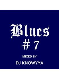 【MIXCD-R】DJ KNOWYYA / Blues #7