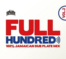 【MIXCD】YARDBEAT / FULL HUNDRED VOL.2 -100% JAMAICAN DUB PLATE MIX-