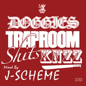 【MIXCD】DOGGIES / Trap room shit$ KNZZ mixed by J-SCHEME