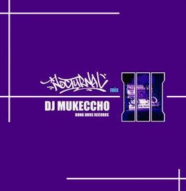 【MIXCD】NOCTURNAL 3 /DJ MUKECCHO