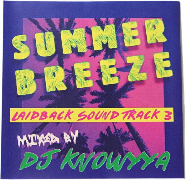 【メール便対応】【MIXCD-R】DJ KNOWYYA / SUMMER BREEZE LAIDBACK SOUND TRACK 3