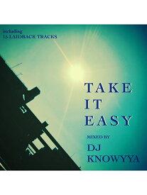 【MIXCD-R】DJ KNOWYYA / TAKE IT EAZY