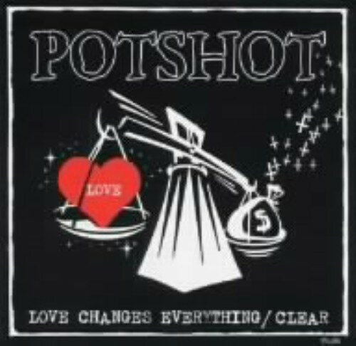 【中古】LOVE CHANGES EVERYTHING/CLEAR/POTSHOTCDシングル/邦楽パンク/ラウド