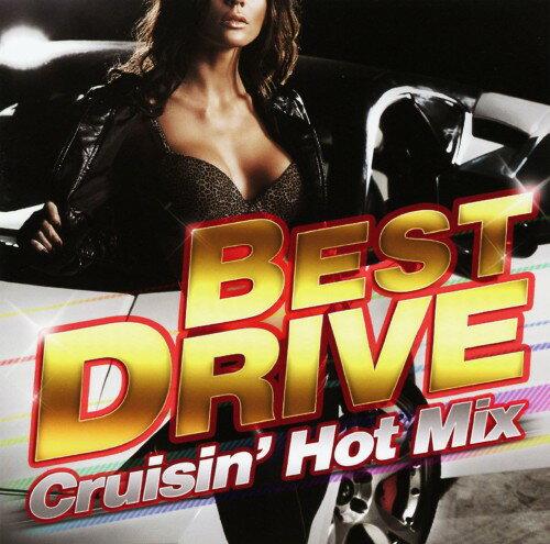 【中古】BEST DRIVE −Cruisin' Hot Mix−/オムニバスCDアルバム/洋楽