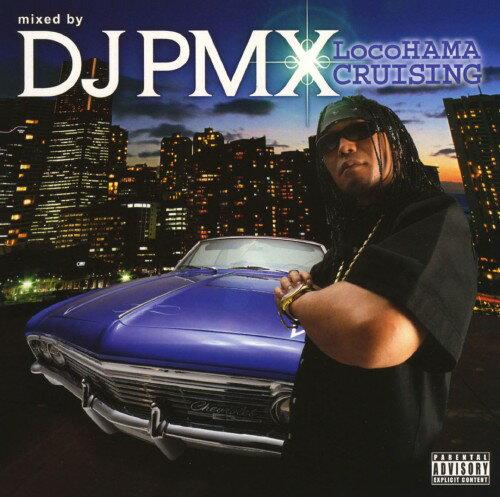 【SOY受賞】【中古】locoHAMA CRUISING mixed by DJ PMX(DS 455)/オムニバスCDアルバム/洋楽ヒップホップ
