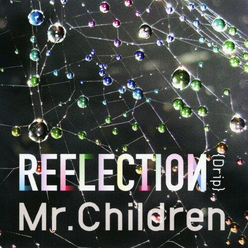 【中古】REFLECTION{Drip}/Mr.Children