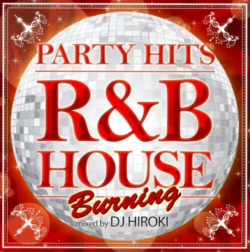 【中古】PARTY HITS〜R&B HOUSE〜BURNING Mixed by DJ HIROKI/DJ HIROKI