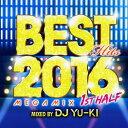 【中古】BEST HITS 2016 MEGAMIX−1ST HALF−mixed by DJ YU−KI/DJ YU−KICDアルバム/洋楽