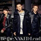 【中古】Be the Naked(初回限定盤B)(DVD付)/LeadCDシングル/邦楽