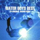 【中古】「ウォーターボーイズ」サウンドトラック・BEST/TVサントラCDアルバム/サウンドトラック