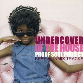 【中古】UNDERCOVER OF THE HOUSE〜BEST&UNMIX TRACKS/PROOF SOUL PROJECTCDアルバム/洋楽クラブ/テクノ