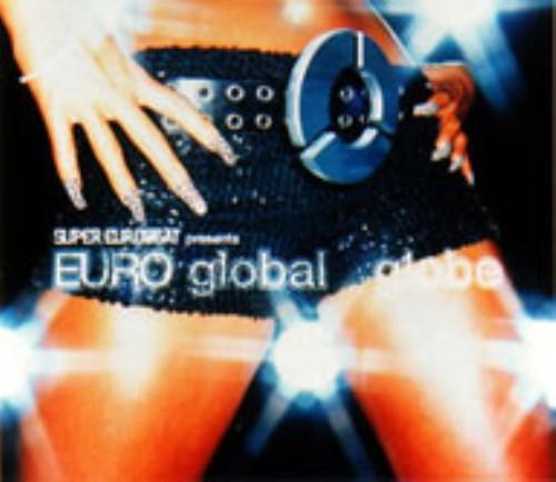 【中古】SUPER EUROBEAT presents EURO global/globeCDアルバム/邦楽