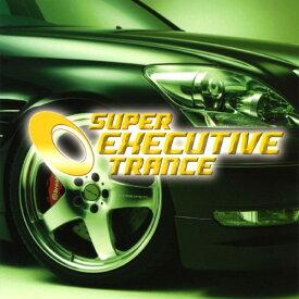 【中古】SUPER EXECUTIVE TRANCE/オムニバスCDアルバム/洋楽クラブ/テクノ